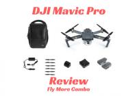 DJI Mavic Pro Review - Fly More Combo